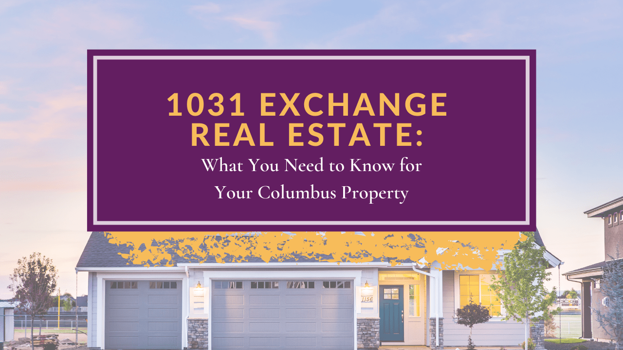 1031 Exchange Real Estate: What You Need to Know for Your Columbus Property - Article Banner