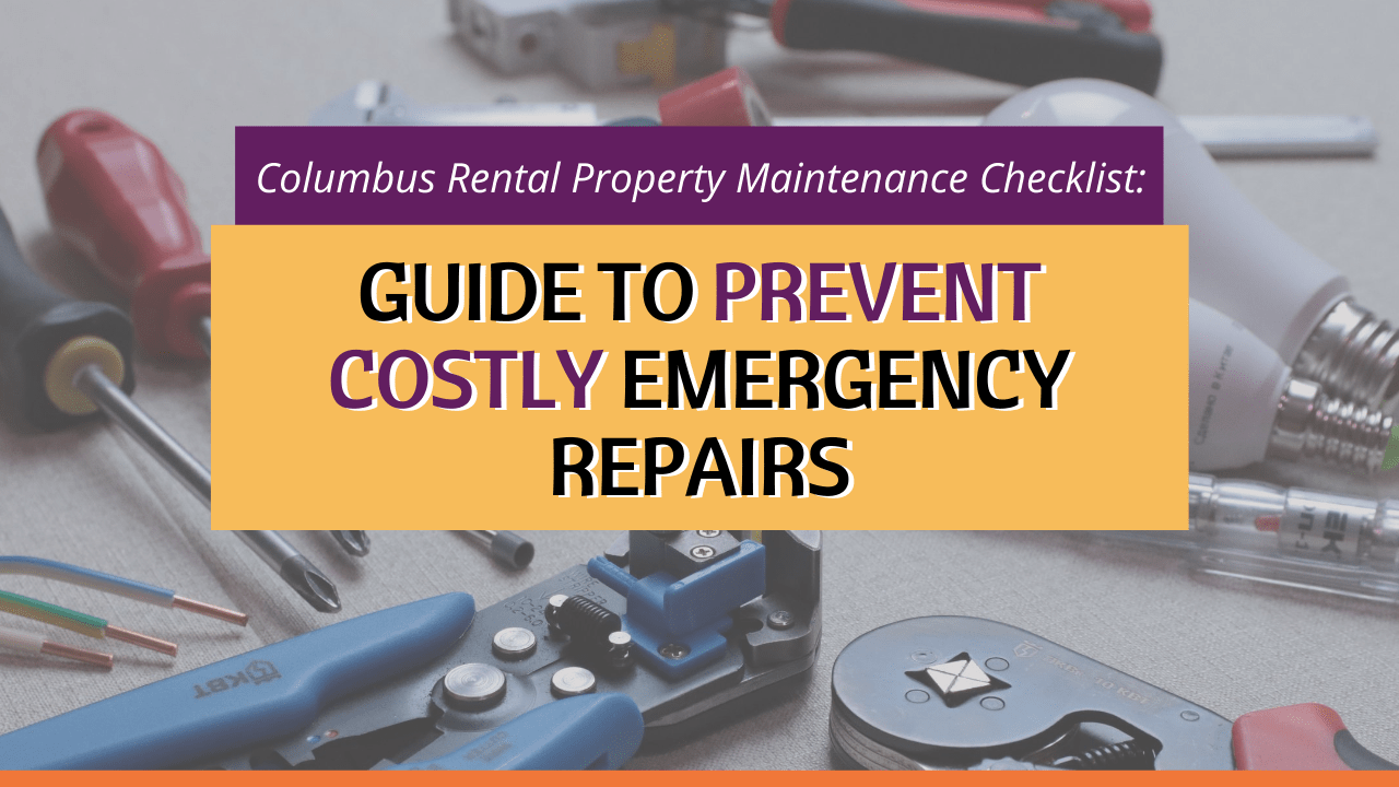 Columbus Rental Property Maintenance Checklist: Guide to Prevent Costly Emergency Repairs - Article Banner