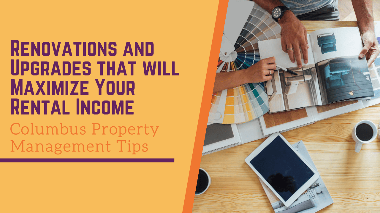Renovations and Upgrades that will Maximize Your Rental Income | Columbus Property Management Tips